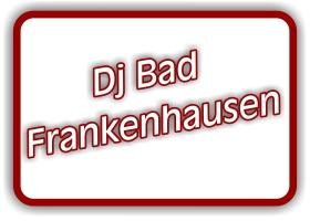 dj bad frankenhausen