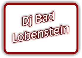 dj bad lobenstein in